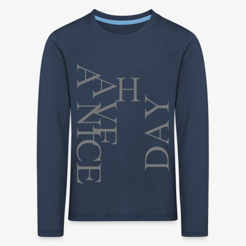 Have a Nice Day - Kinder Premium Langarmshirt