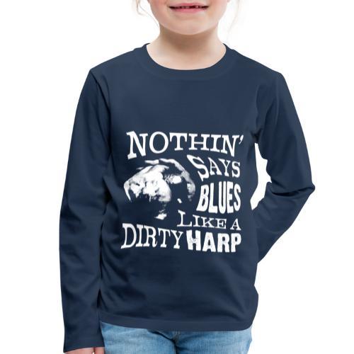 Nothin' Say Blues Like a Dirty Harp #2 - Kids' Premium Longsleeve Shirt