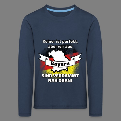 Perfekt Bayern - Kinder Premium Langarmshirt