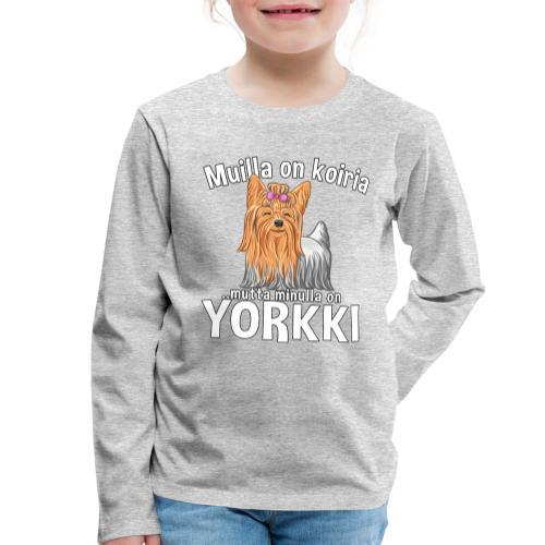Yorkki Koiria - Lasten premium pitkähihainen t-paita