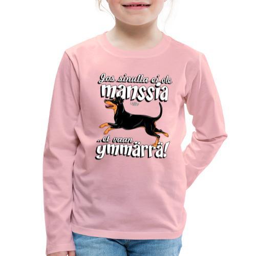 Manssi Ymmärrä - Lasten premium pitkähihainen t-paita