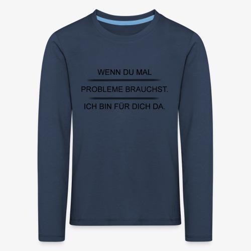 Problem? - Kinder Premium Langarmshirt