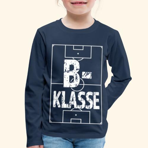 B-Klasse im Fußballfeld - Kinder Premium Langarmshirt