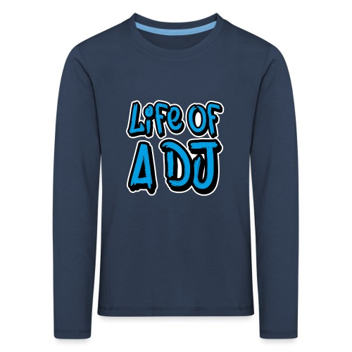 Life of a DJ- Blue - Kids' Premium Longsleeve Shirt