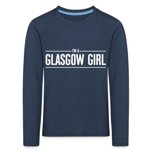 I'm A Glasgow Girl - Kids' Premium Longsleeve Shirt