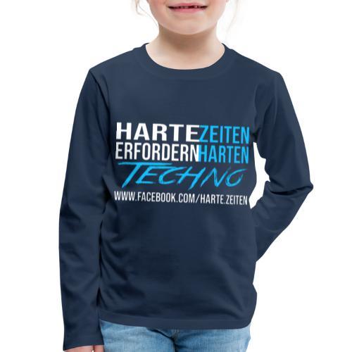 Harte Zeiten erfordern Harten Techno - Kinder Premium Langarmshirt