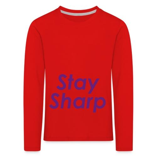 Stay Sharp - Maglietta Premium a manica lunga per bambini