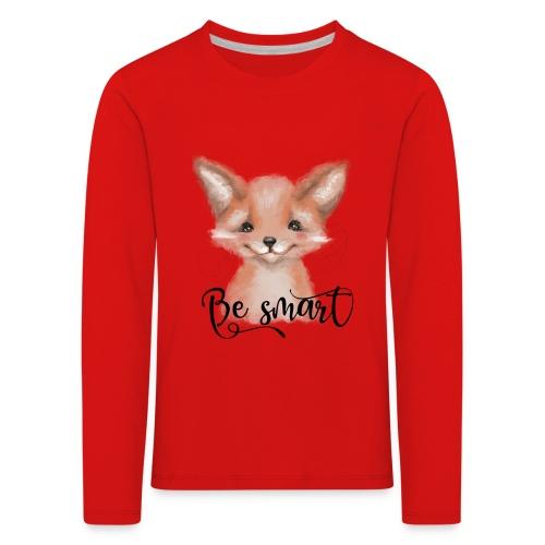 Fox Fuchs be smart - Kinder Premium Langarmshirt