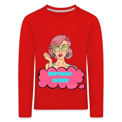 Birthday Queen - Verjaardag Shirt - Kinderen Premium shirt met lange mouwen