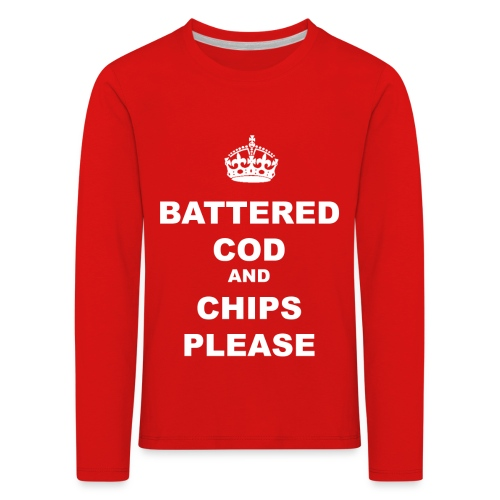 BATTERED COD AND CHIPS PLEASE - Kids' Premium Longsleeve Shirt