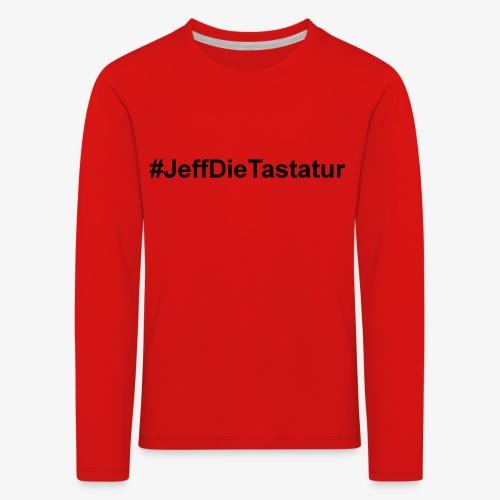 hashtag jeffdietastatur schwarz - Kinder Premium Langarmshirt