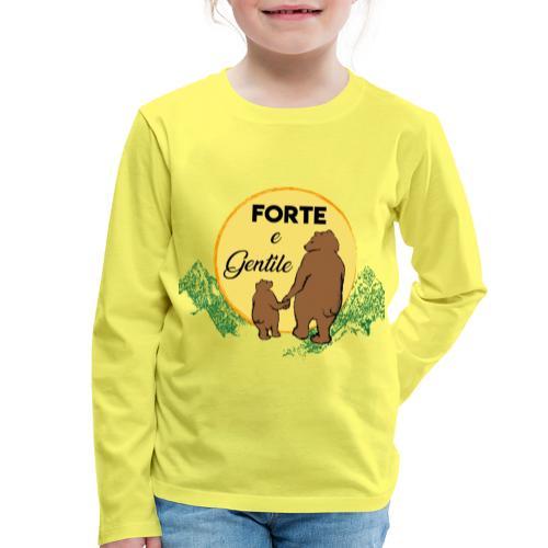 Forte e gentile - Maglietta Premium a manica lunga per bambini