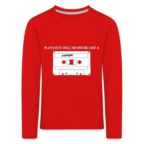 Playlists never like mixtape (dark background) - Kids' Premium Longsleeve Shirt