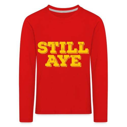 Still Aye - Kids' Premium Longsleeve Shirt