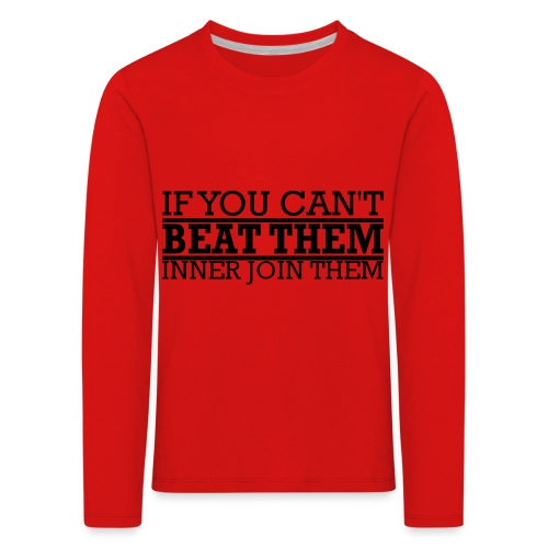 If You can't beat them, inner join them - Långärmad premium-T-shirt barn