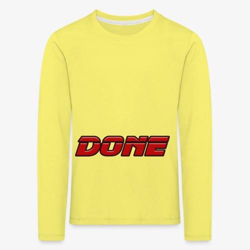 done - Kids' Premium Longsleeve Shirt