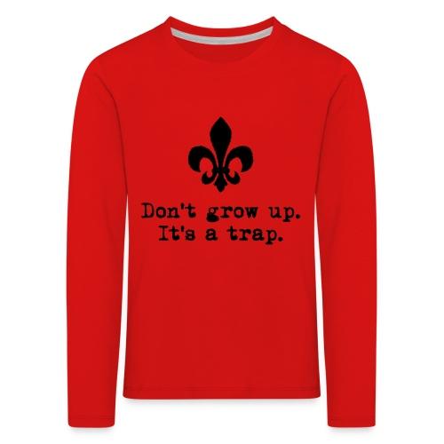 Don't grow up… mit krickeliger Lilie Typewriter - Kinder Premium Langarmshirt