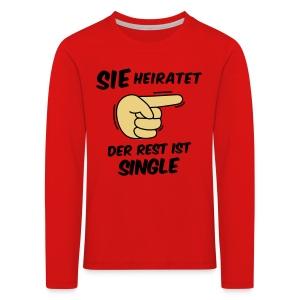 Sie heiratet, der Rest ist Single - JGA T-Shirt - Kinder Premium Langarmshirt