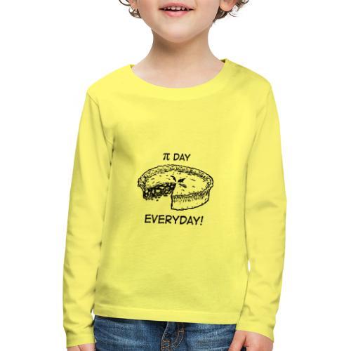 PIE DAY EVERYDAY! - Maglietta Premium a manica lunga per bambini
