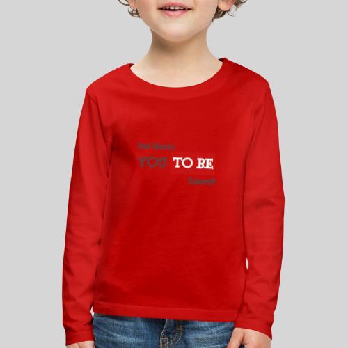 God wants you to be saved Johannes 3,16 - Kinder Premium Langarmshirt