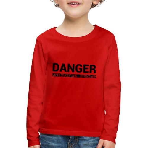 DANGER_antivirus_inside - Kids' Premium Longsleeve Shirt