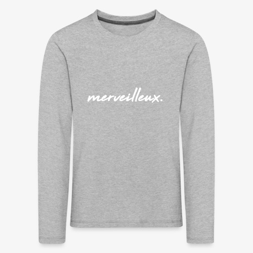 merveilleux. White - Kids' Premium Longsleeve Shirt