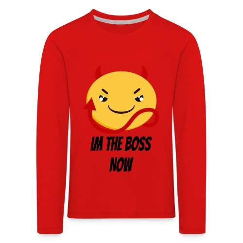 Im The Boss Now - Kids' Premium Longsleeve Shirt