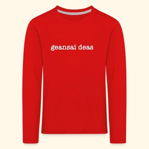 geansai deas - Kids' Premium Longsleeve Shirt