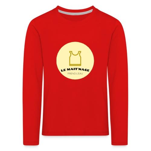 le Mait'Nage prend l'eau - T-shirt manches longues Premium Enfant