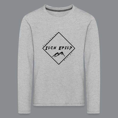 isch epis? - Kinder Premium Langarmshirt