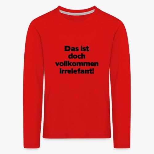 Irrelefant schwarz - Kinder Premium Langarmshirt