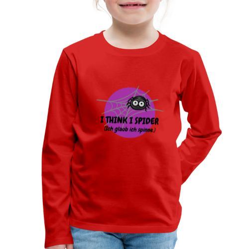I think I spider! - Kinder Premium Langarmshirt