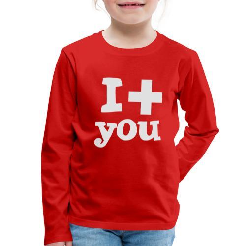 i love you - Kinder Premium Langarmshirt