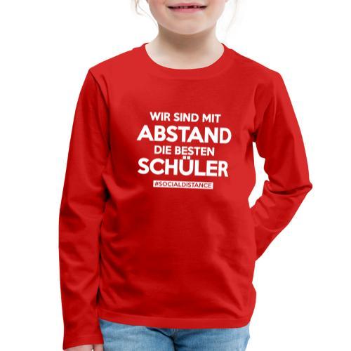 Wir sind mit ABSTAND die besten SCHÜLER - Kinder Premium Langarmshirt