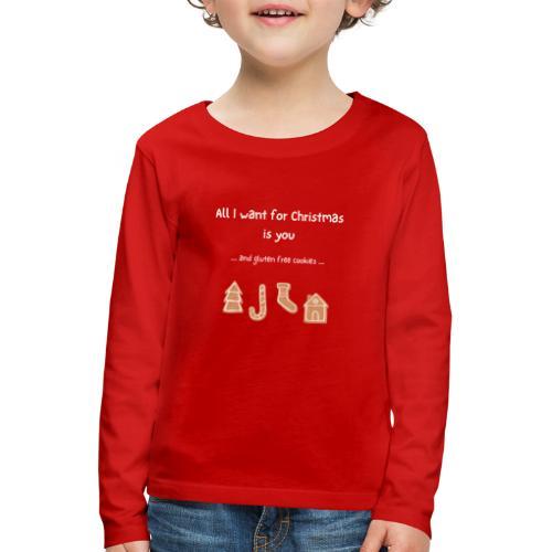 All I want for Christmas - Gluten free - Kinder Premium Langarmshirt