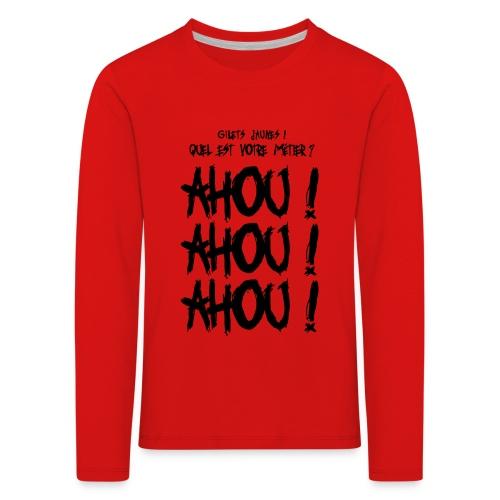 Gilets jaunes Ahou Ahou Ahou - T-shirt manches longues Premium Enfant