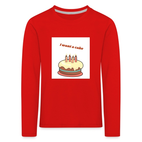 I want a cake - Långärmad premium-T-shirt barn