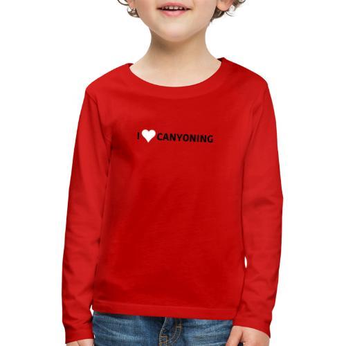 I Love Canyoning - Kinder Premium Langarmshirt
