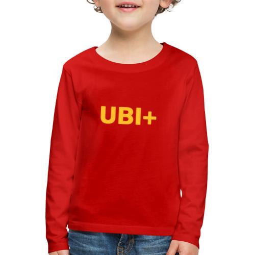 UBI+ - Kids' Premium Longsleeve Shirt