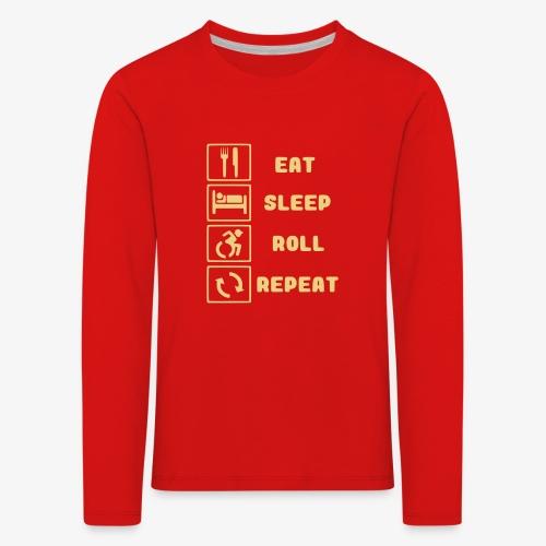 >Eten, slapen, rollen met rolstoel en herhalen 001 - Kinderen Premium shirt met lange mouwen