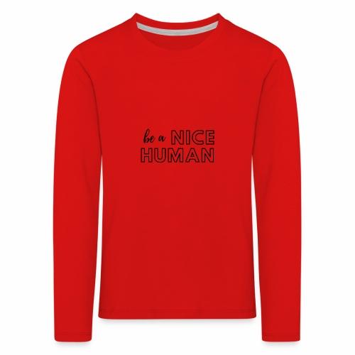 Be a Nice Human   monochrome black - Maglietta Premium a manica lunga per bambini