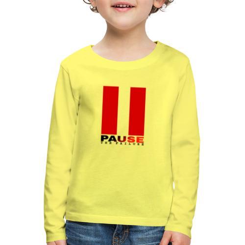 PAUSE THE FAILURE - T-shirt manches longues Premium Enfant