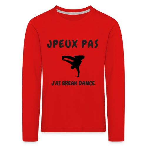 JPEUX PAS J'AI BREAK DANCE - T-shirt manches longues Premium Enfant