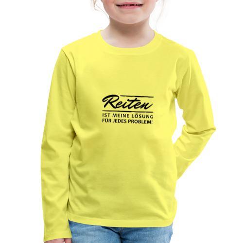 T-Shirt Spruch Reiten Lös - Kinder Premium Langarmshirt