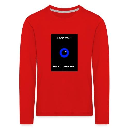 I SEE YOU! DO YOU SEE ME? - Långärmad premium-T-shirt barn