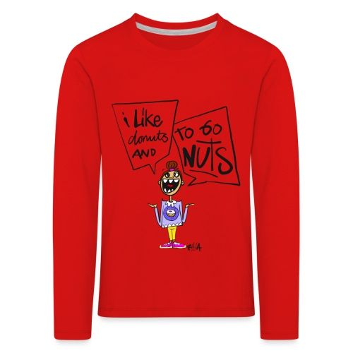 I like donuts and to go NUTS - Kinderen Premium shirt met lange mouwen