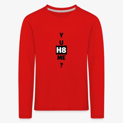 YU H8 ME dark - Kids' Premium Longsleeve Shirt