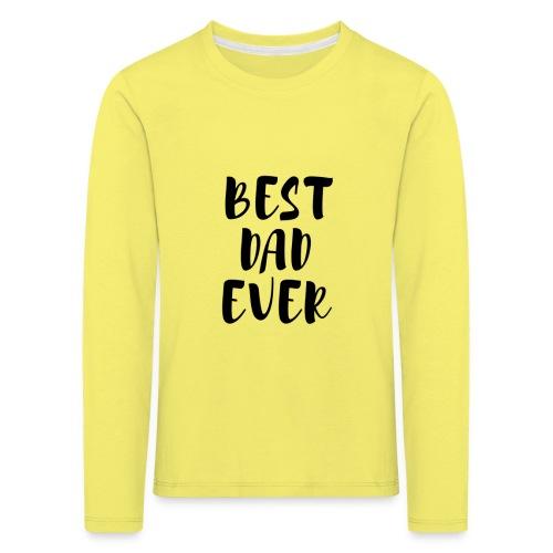 Best Dad Ever - Maglietta Premium a manica lunga per bambini