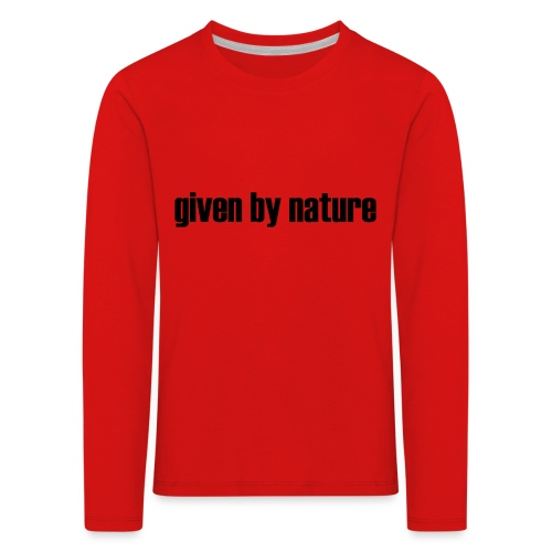 given by nature - Kids' Premium Longsleeve Shirt