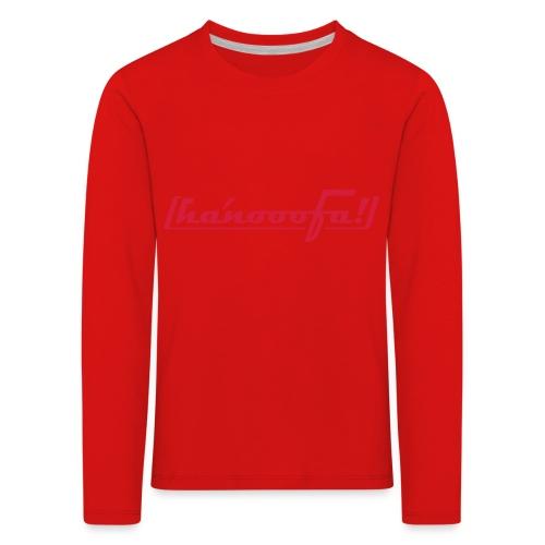 hanooofa rz pos33 - Kinder Premium Langarmshirt